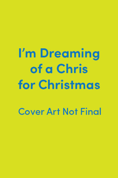 I'm Dreaming of a Chris for Christmas placeholder cover