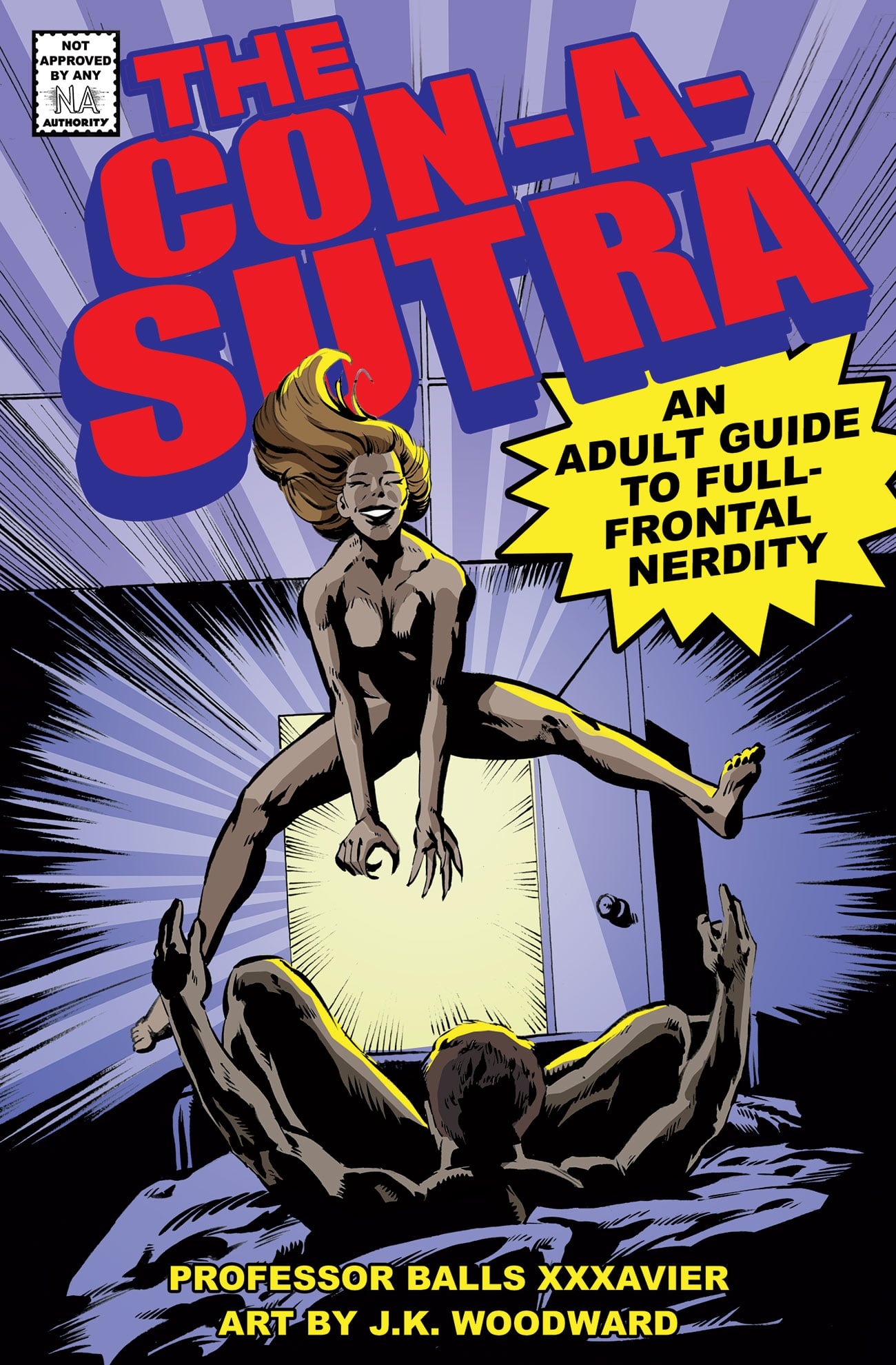 Book cover for The Con-a-Sutra: An Adult Guide to Full-Frontal Nerdity